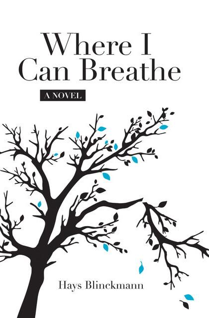Where I can Breathe Novel by Hays Blinckmann Back Cover